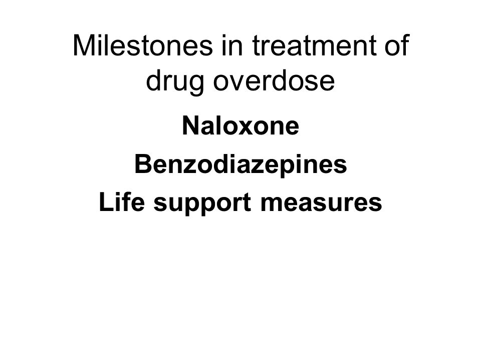 Milestones in treatment of drug overdose