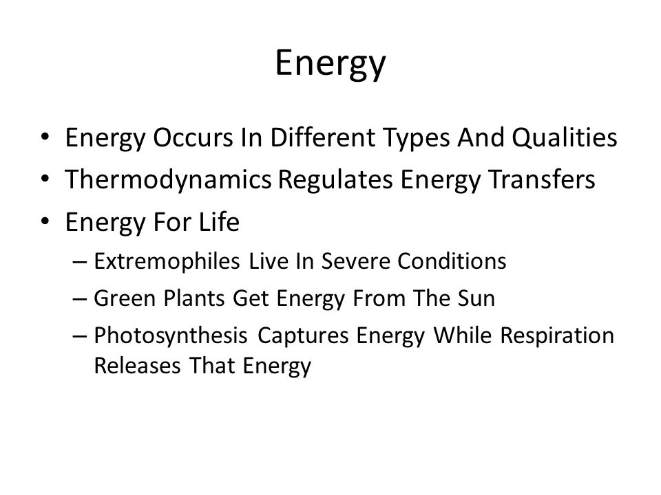 Energy Energy Occurs In Different Types And Qualities