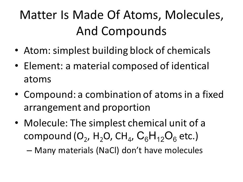 Matter Is Made Of Atoms, Molecules, And Compounds
