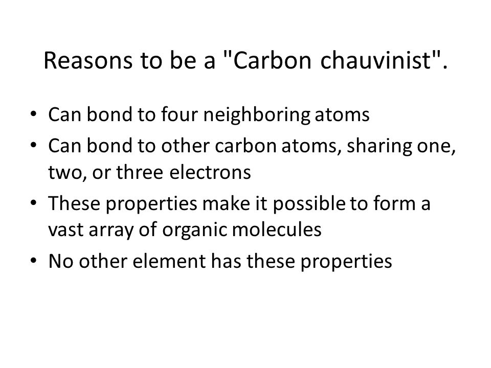 Reasons to be a Carbon chauvinist .