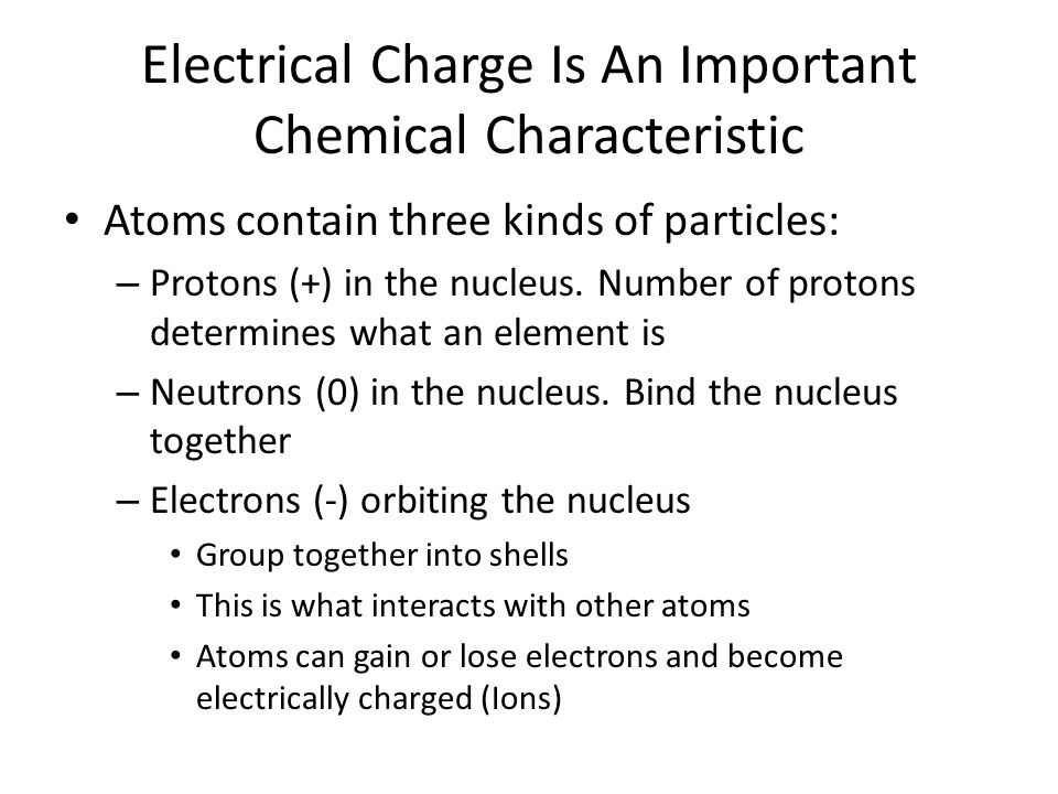Electrical Charge Is An Important Chemical Characteristic