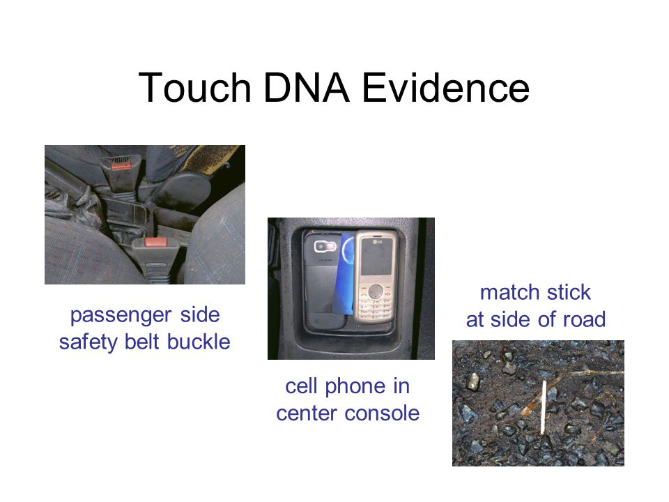 Touch DNA Evidence match stick at side of road passenger side