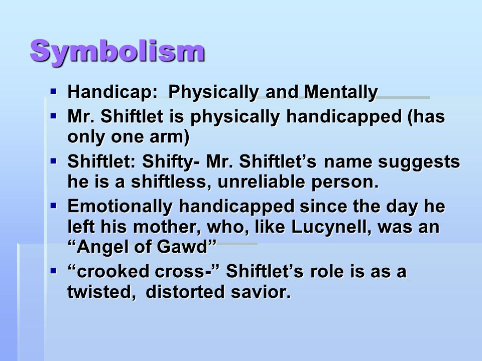 Symbolism Handicap: Physically and Mentally