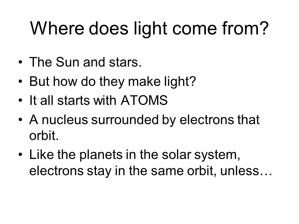 Where does light come from