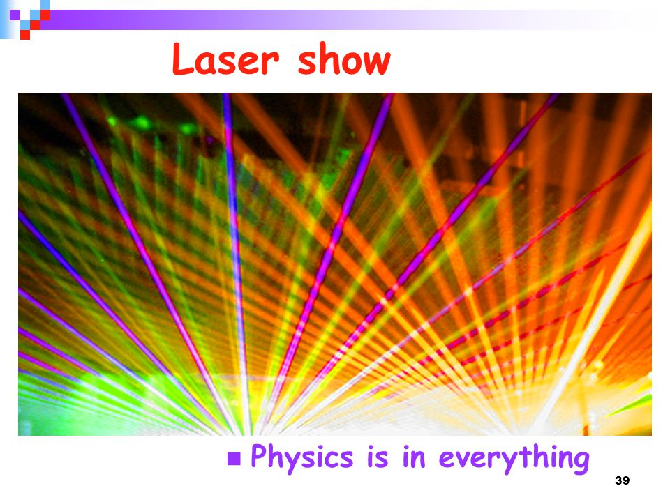Laser show Physics is in everything