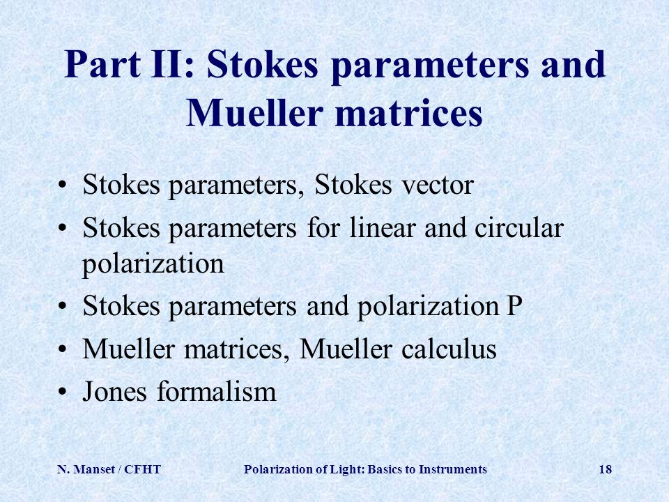 Part II: Stokes parameters and Mueller matrices