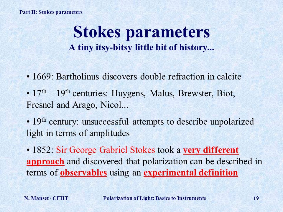 Stokes parameters A tiny itsy-bitsy little bit of history...