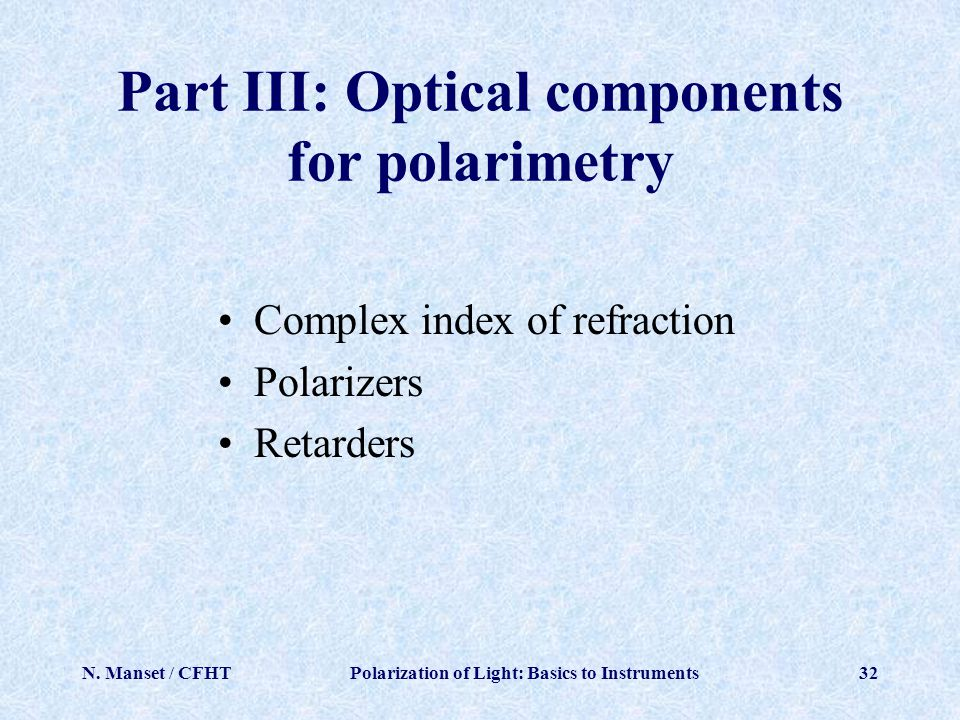 Part III: Optical components for polarimetry