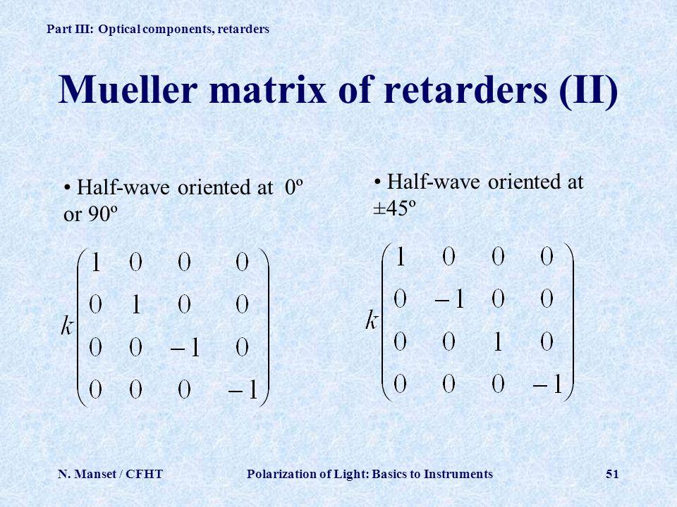 Mueller matrix of retarders (II)