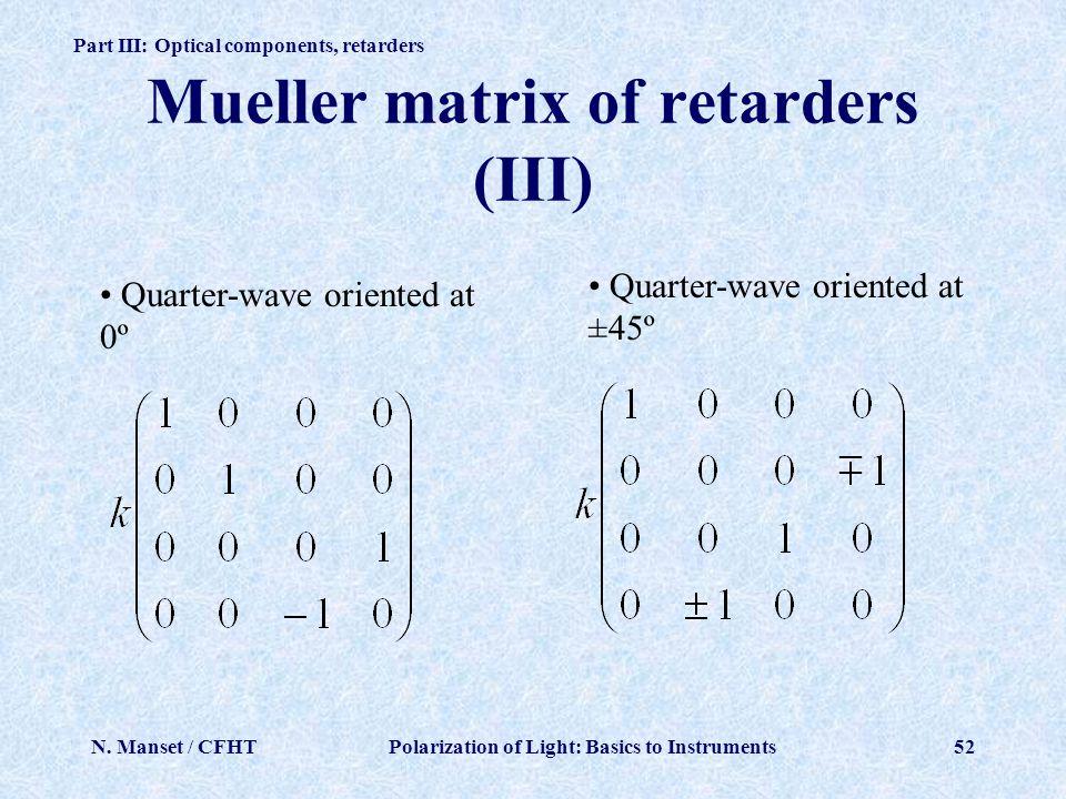Mueller matrix of retarders (III)