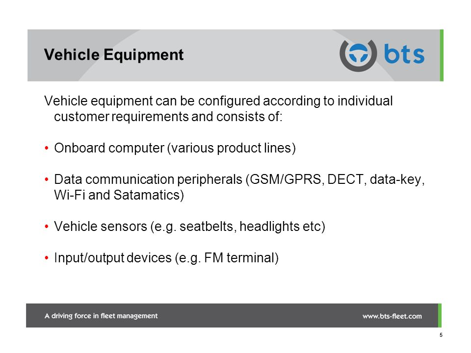 Vehicle Equipment Vehicle equipment can be configured according to individual customer requirements and consists of: