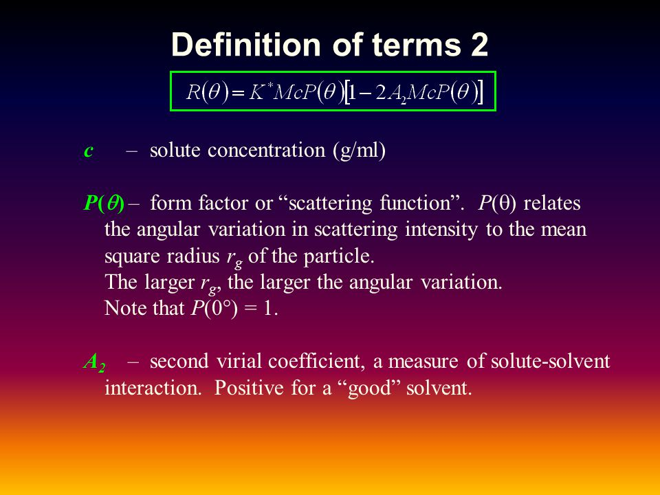 Definition of terms 2 c – solute concentration (g/ml)