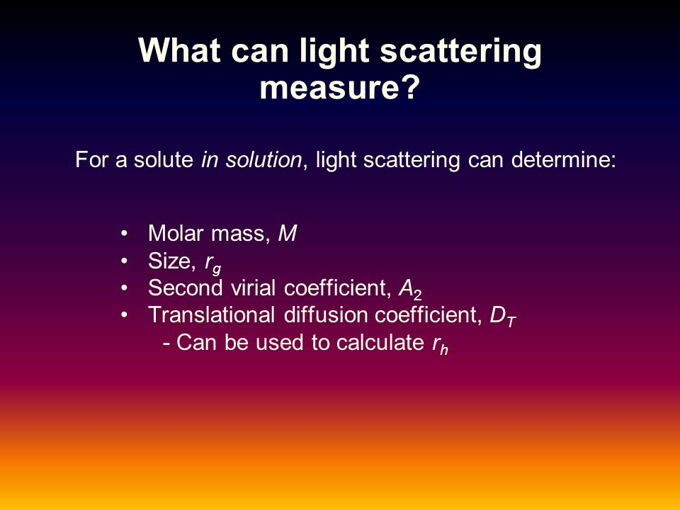 What can light scattering measure