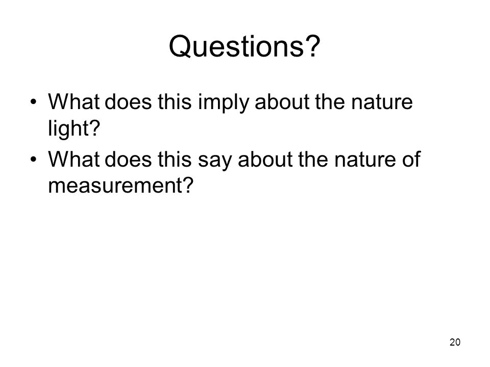 Questions What does this imply about the nature light
