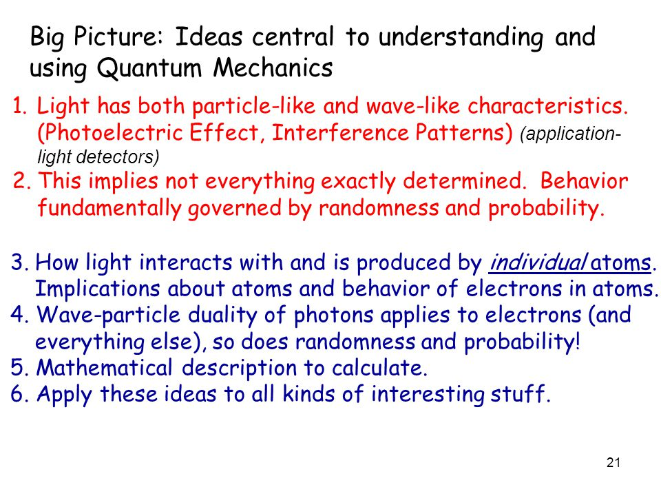 Big Picture: Ideas central to understanding and using Quantum Mechanics
