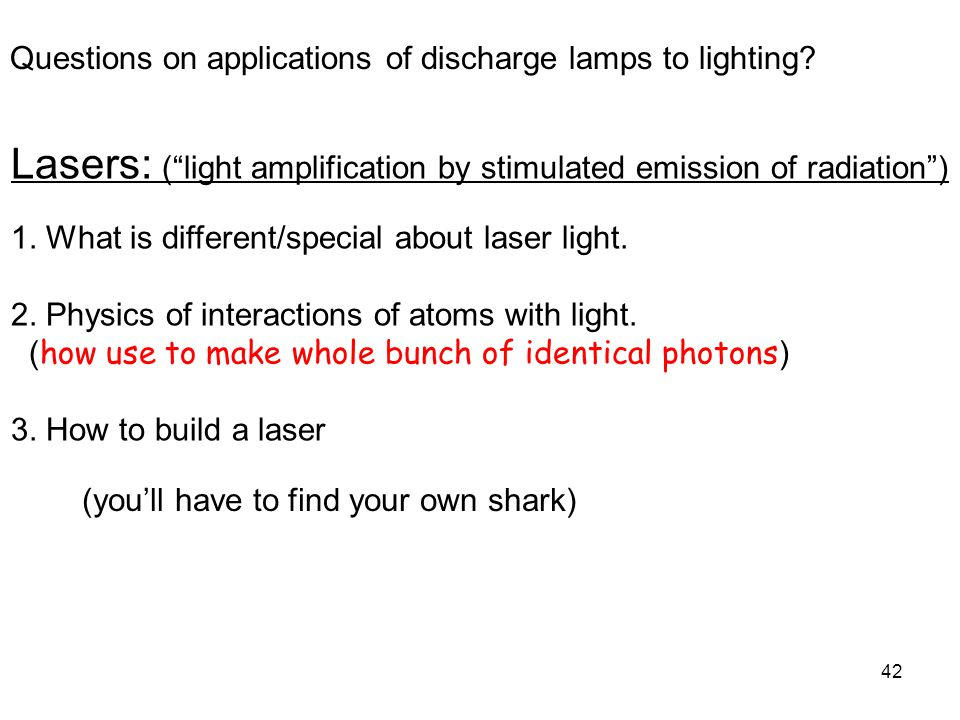 Lasers: ( light amplification by stimulated emission of radiation )