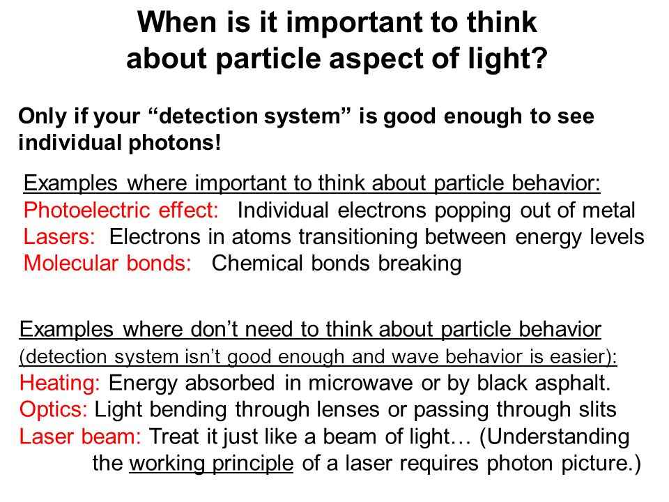When is it important to think about particle aspect of light
