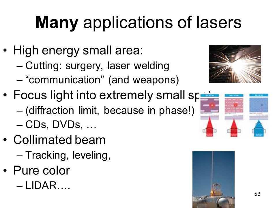 Many applications of lasers