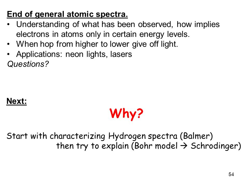 Why End of general atomic spectra.