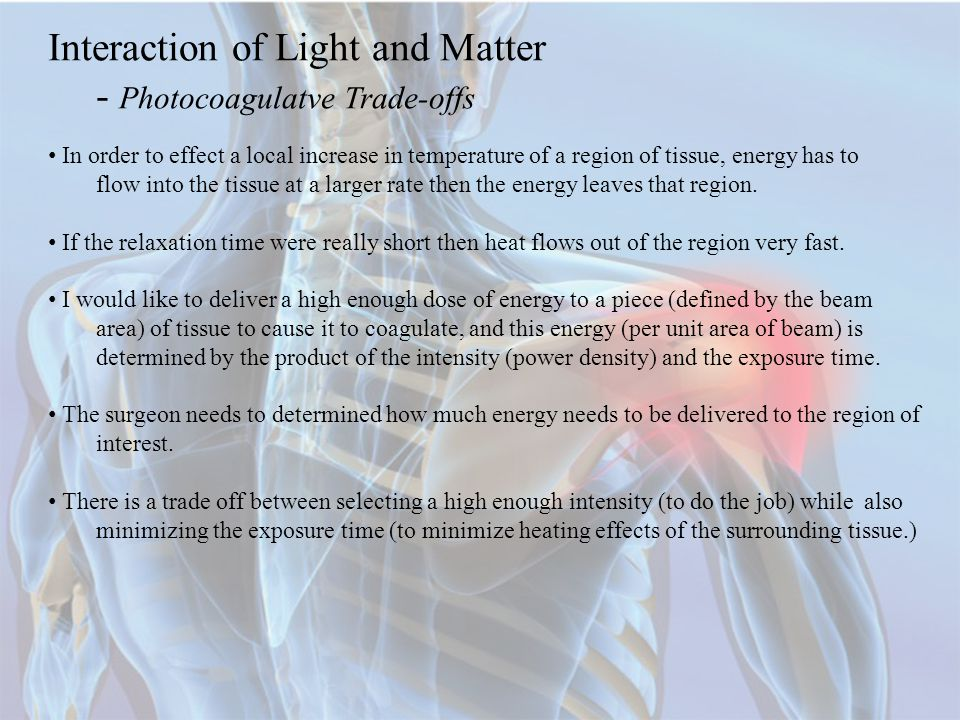 Interaction of Light and Matter - Photocoagulatve Trade-offs