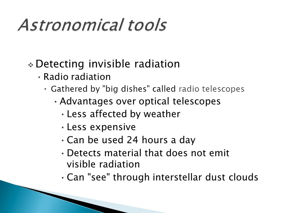 Astronomical tools Detecting invisible radiation