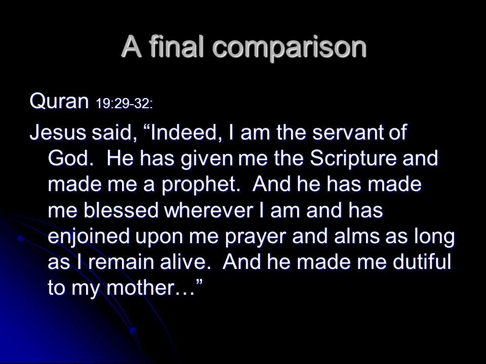 A final comparison Quran 19:29-32: