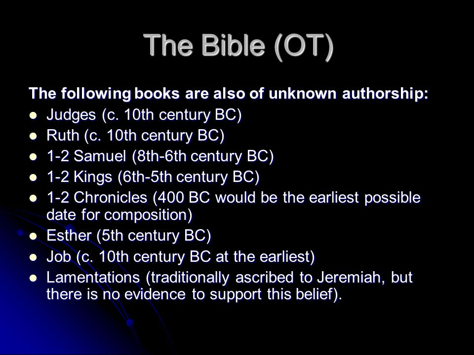 The Bible (OT) The following books are also of unknown authorship: