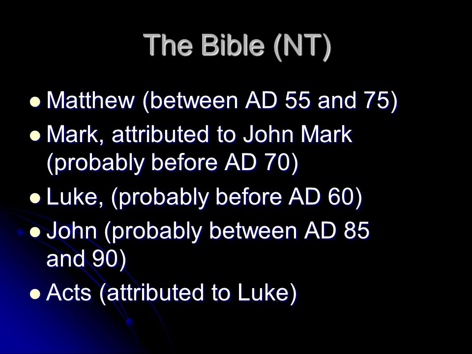 The Bible (NT) Matthew (between AD 55 and 75)