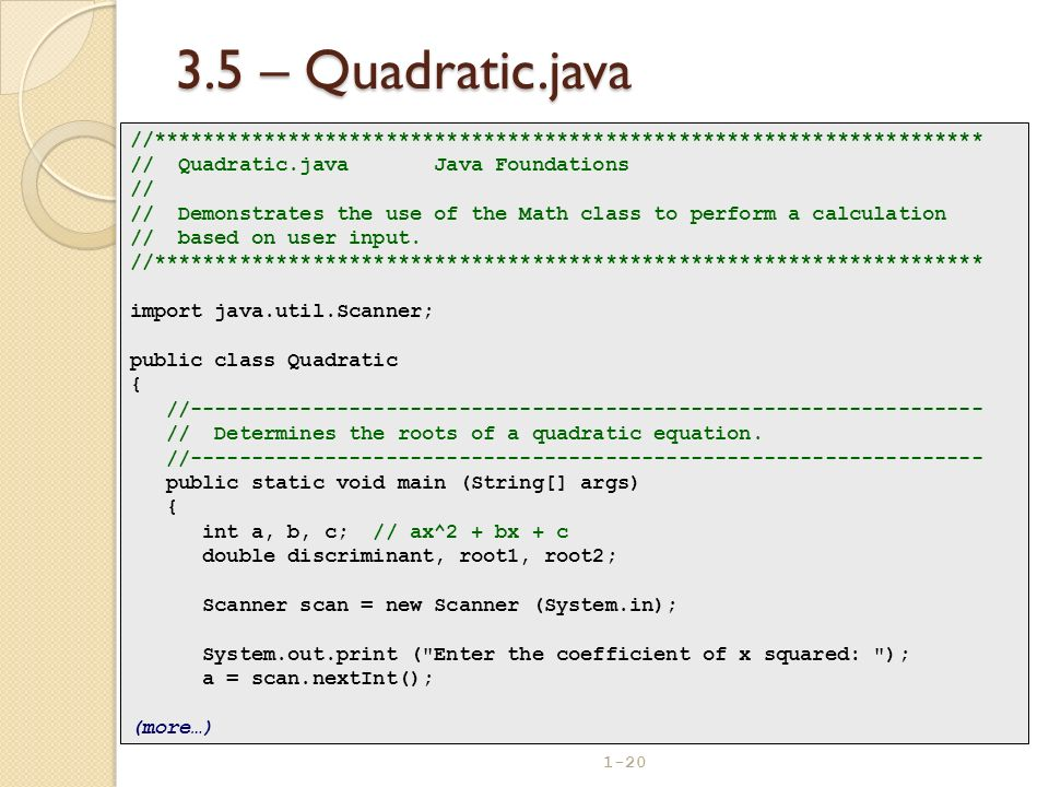 3.5 – Quadratic.java //******************************************************************** // Quadratic.java Java Foundations.