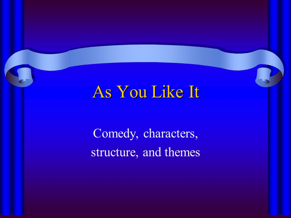 Comedy, characters, structure, and themes
