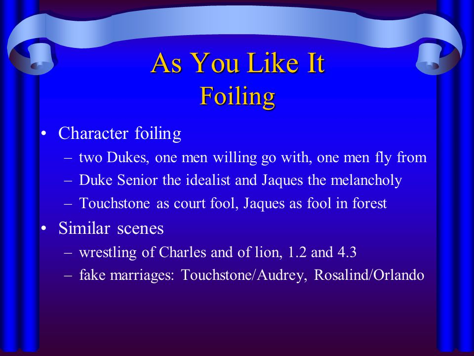As You Like It Foiling Character foiling Similar scenes
