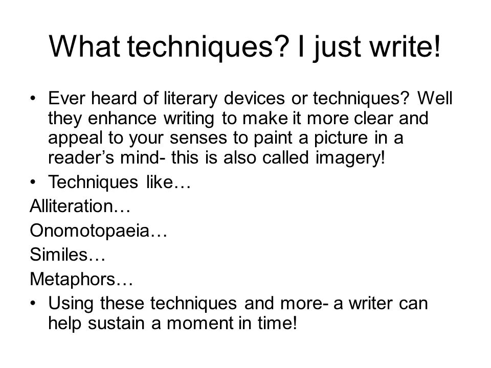 What techniques I just write!