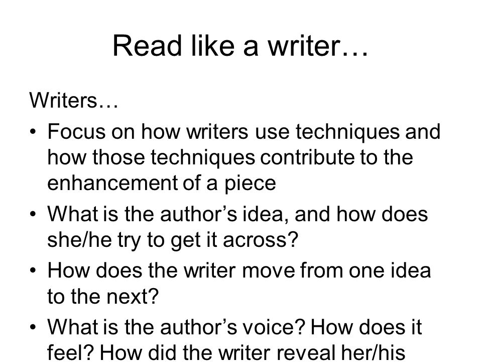 Read like a writer… Writers…