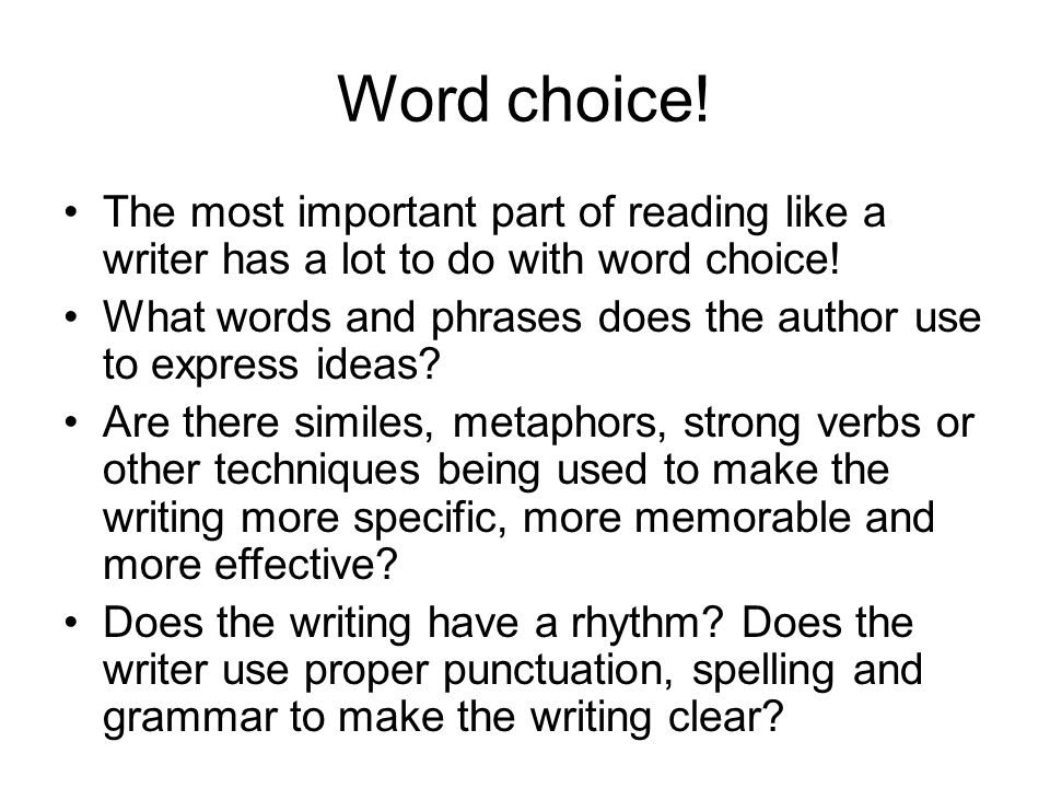 Word choice! The most important part of reading like a writer has a lot to do with word choice!