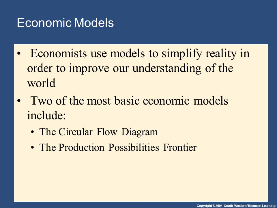 Two of the most basic economic models include: