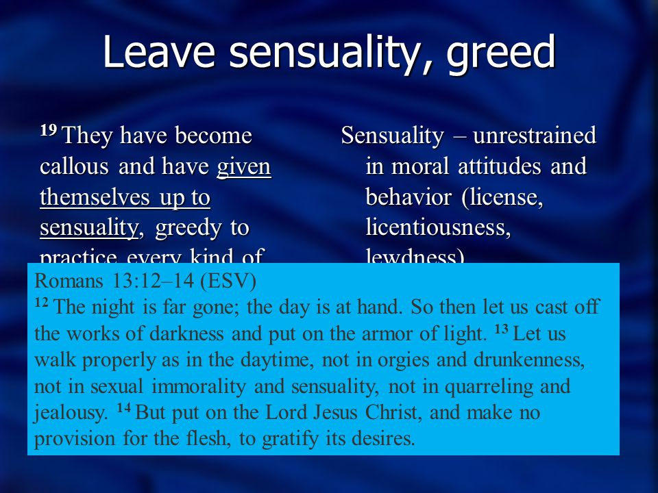 Leave sensuality, greed