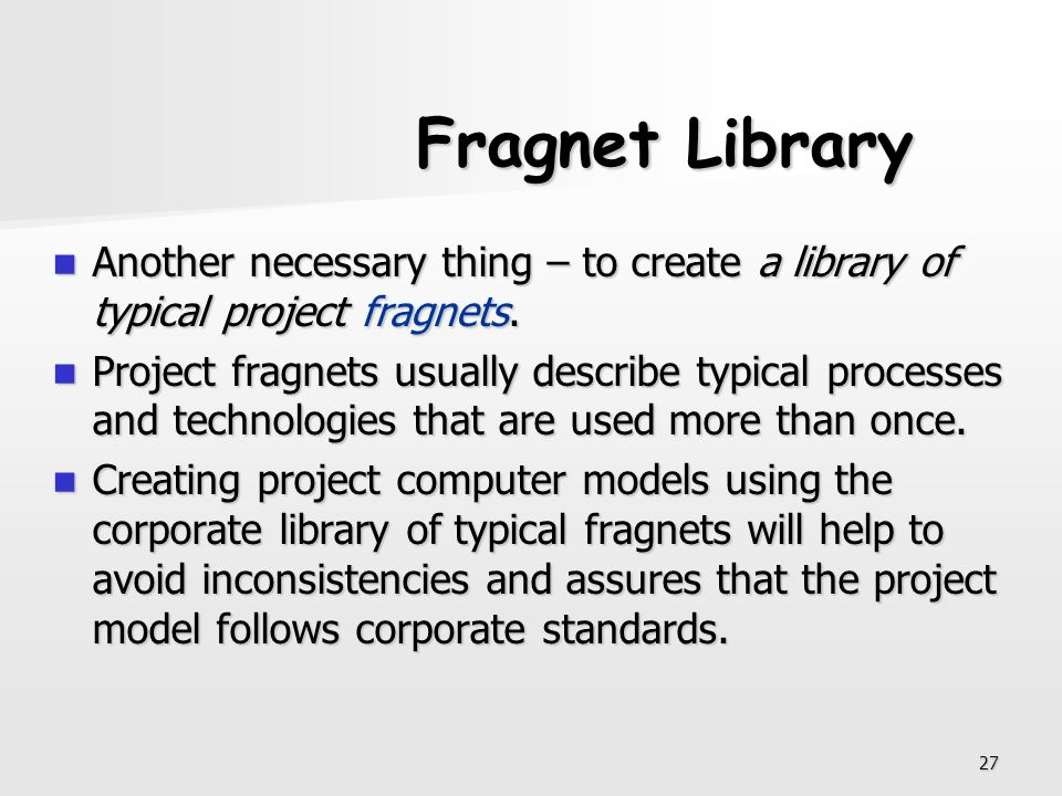 Fragnet Library Another necessary thing – to create a library of typical project fragnets.