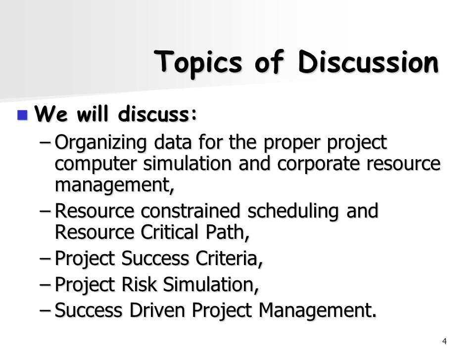 Topics of Discussion We will discuss:
