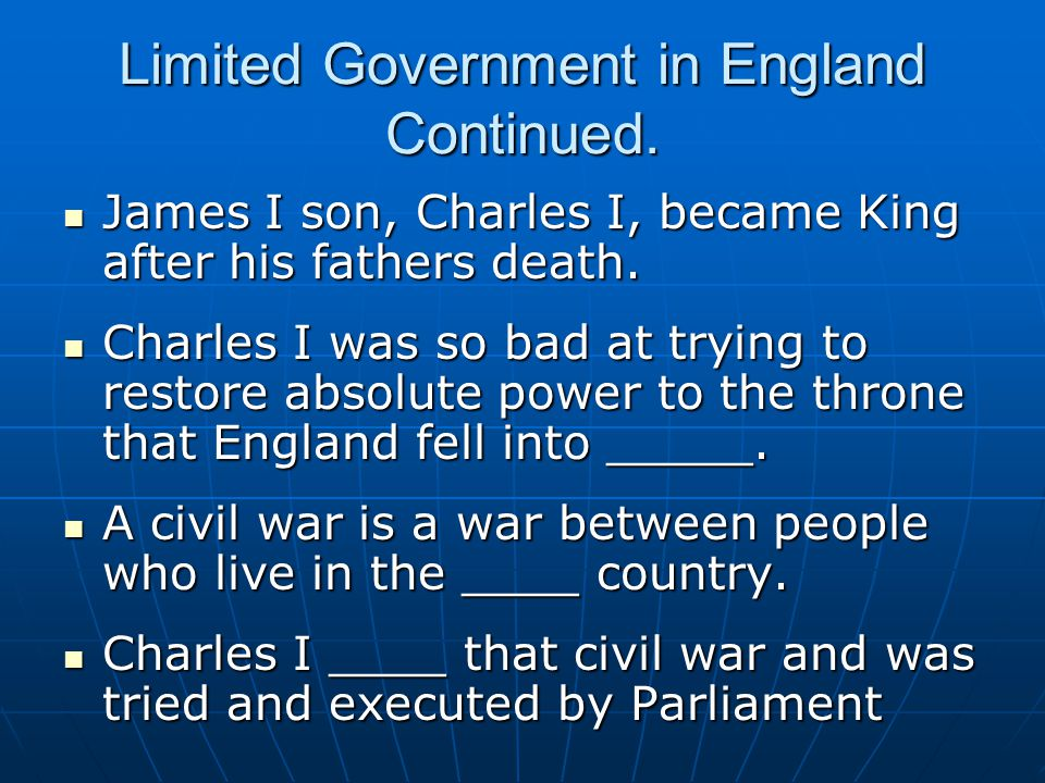Limited Government in England Continued.