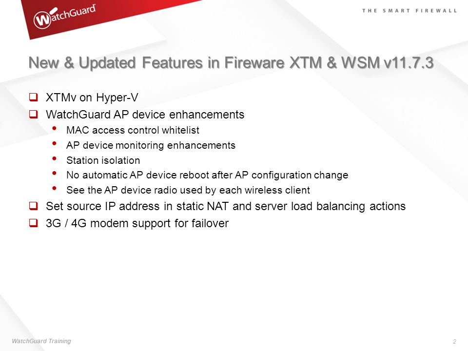 New & Updated Features in Fireware XTM & WSM v11.7.3