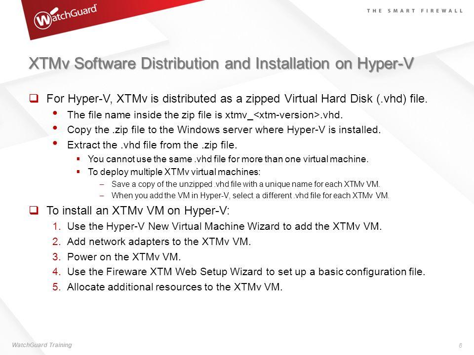 XTMv Software Distribution and Installation on Hyper-V