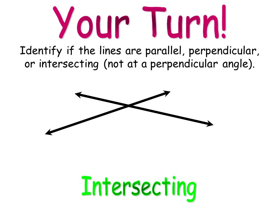 Your Turn! Intersecting