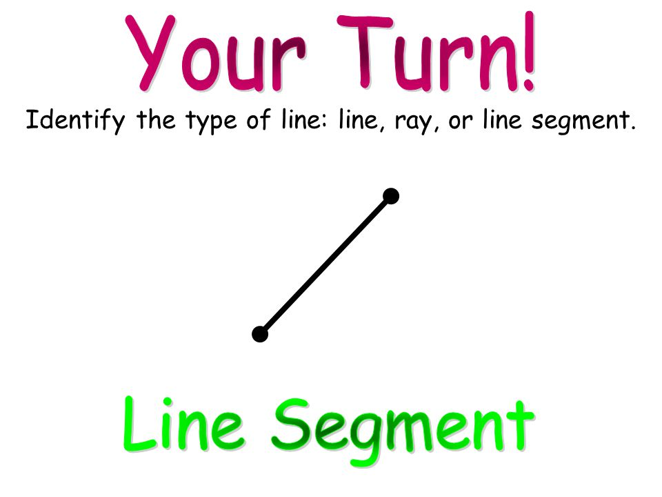 Identify the type of line: line, ray, or line segment.