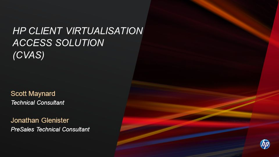 HP CLIENT VIRTUALISATION ACCESS SOLUTION (CVAS)