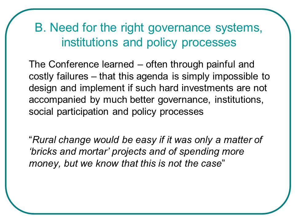 B. Need for the right governance systems, institutions and policy processes