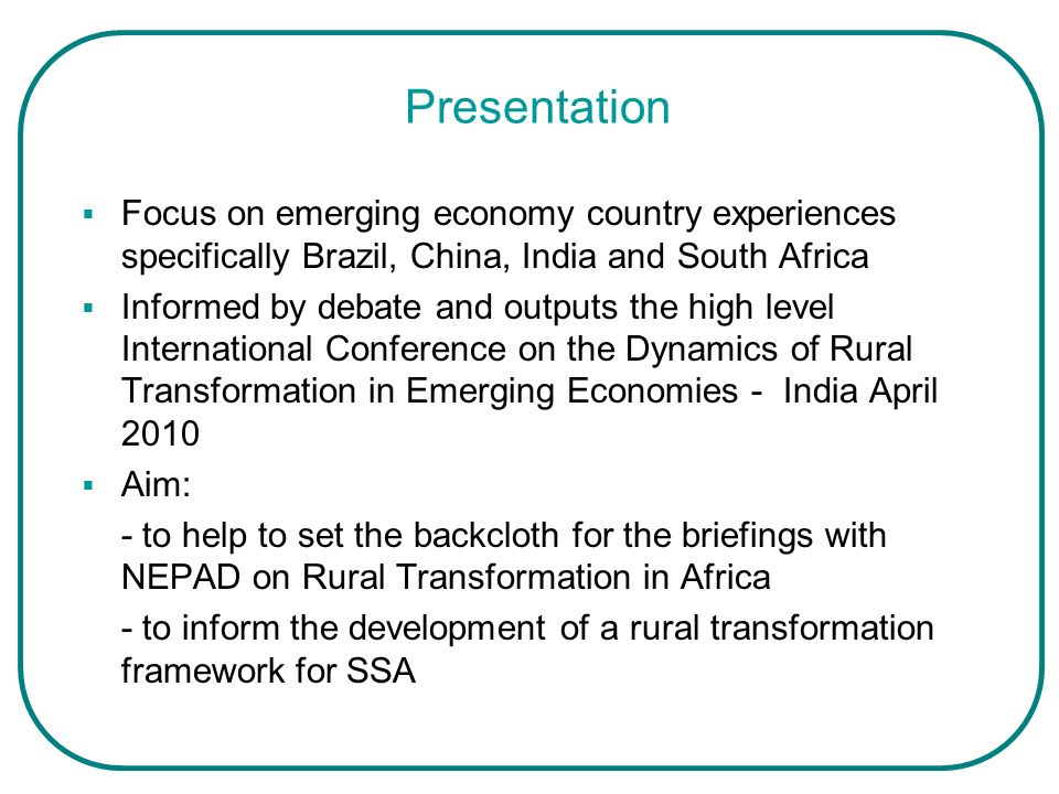 Presentation Focus on emerging economy country experiences specifically Brazil, China, India and South Africa.