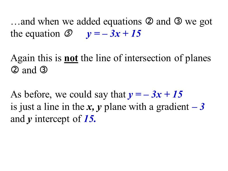 …and when we added equations  and  we got