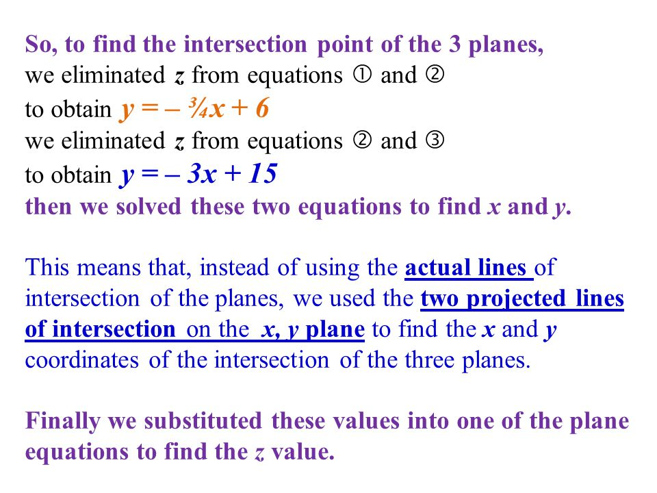 So, to find the intersection point of the 3 planes,
