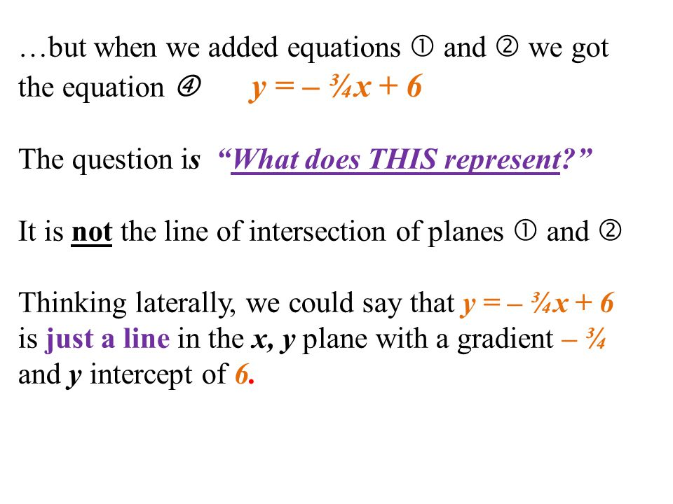 …but when we added equations  and  we got