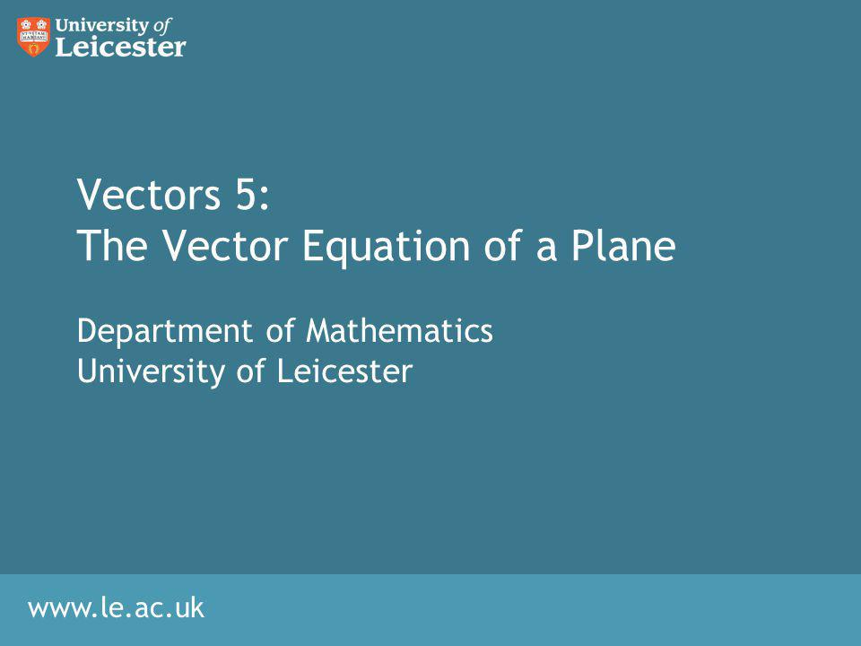 Vectors 5: The Vector Equation of a Plane